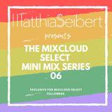 Matthias Seibert - Mini Mix 06 (Mixcloud Select Exclusive)