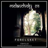 Melancholy 5 - FORELSKET