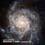 Lucius Lokovich - Metatron´s Cube - Continuum Mix