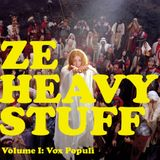 ZE HEAVY STUFF Vol. I: Vox Populi