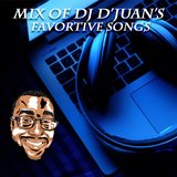 DJ D'juan's Favorite Songs!