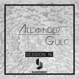 Alexander Guilc DJ: Session 16 AT BASEMENT