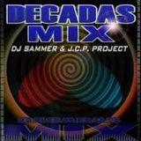 Decadas de Mix - DJ Sammer & Jcp Project (2002)