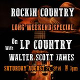 ROCKIN COUNTRY - AUGUST 31, 2019 - LONG WEEKEND SPECIAL- WITH WALTER SCOTT JAMES