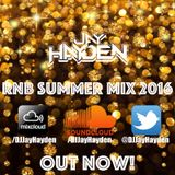RnB Summer Mix 2016 - DJ Jay Hayden