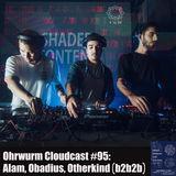 Ohrwurm Cloudcast #95: Alam, Obadius, Otherkind