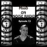 Dj MaaD presents Noise Radio Show episode 13