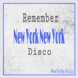 Remember New York New York Disco - Mixed By Max De Luca