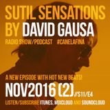 Sutil Sensations Radio Show/Podcast -November 17th 2016- A new episode with hot new music and beats!