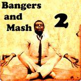Bangers and Mash 2