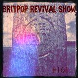 Britpop Revival Show #161 22nd June 2016