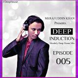 Meraj Uddin Khan Pres. Deep Induction 005 (May 2017)