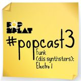 #PopCast 3 Funk Diis Synthsters - Electro I