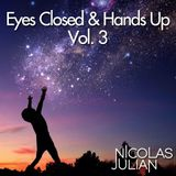 Eyes Closed & Hands Up - Vol. 3