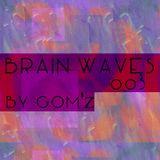 BRAIN WAVES 003 By Gom'z