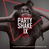 DJ Alejandro Cortez - Party shake IX mix