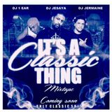 Its A Classic Thing (2012) with dj 1ear ans dj jermiane