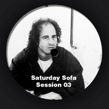 Saturday Sofa Session 03