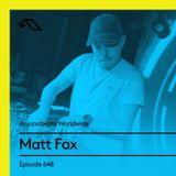 Anjunabeats Worldwide 648 with Matt Fax