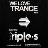 Next DJ pres We Love Trance 364 - Triple S guestmix (01-2017)