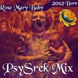 PsySrek Mix - Rose Mary Baby, 2012 Born (Moonsun Rds ~ Maninkari Crew 21-06-2008)