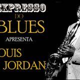 EXPRESSO DO BLUES Programa 18 - O Pai do JUMP Blues!
