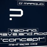 """D' MARQUIS - TECHNO, RAVE and ACID """" CONCEPT """" VOL.091"""