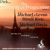 Michael & Levan and Stiven Rivic - Guest Mix - The Diversity Of Progressive 21 (20th May 2015)