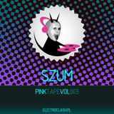Dj SZUm - Pinktape vol. 003(bis) for electroclash.pl