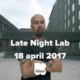 Late Night Lab 18 04 2017