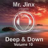 Mr. Jinx presents: Deep & Down // Volume 10