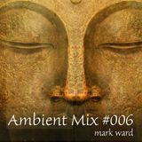 Ambient Mix #006