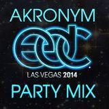 Akronym Pre EDC Party Mix 2014