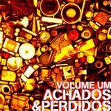 Achados & Perdidos - Volume Um (2009)
