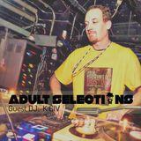 DJ K Civ – Adult Selections #201