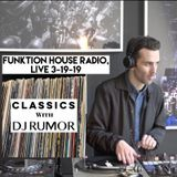 Classics With DJ Rumor: Funktion House Radio, Live 3-19-19