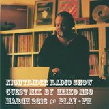 NIGHTRIDER Radio Show 03-2016 @ PLAY-FM - Guest Mix by HEIKO MSO (Klang, Ongaku, MSO Rec. - GER)