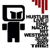 Hustler Live @ Ting! Eine Nacht mit Westbam 30.06.2007