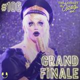 #106 Grand Finale