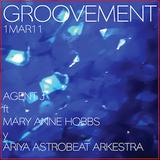 GROOVEMENT // 1MAR11 ft MARY ANNE HOBBS and ARIYA ASTROBEAT ARKESTRA