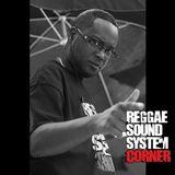 REGGAE SOUNDSYSTEM CORNER -RADIO SHOW [ROYAL MARX SOUND] LastFridayOfTheMonth