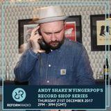 Andy Shake'N'Fingerpop's Record Shop Series 21st December 2017