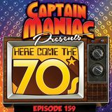 Episode 159 / Here Come The 70s