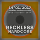 hardcore/ dj reckless guest mix on manshed radio productions 14-01-2017