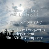 Something Different 21st November 2017 with Tim Prevett, interview with Tony Longworth