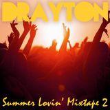 Drayton - Summer Lovin' Mixtape 2