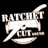 Ratchet Cut Sound - The Lost Mixtape Files Vol. 1