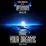 MAKE YOUR DREAMS - DJ OPTIMUM