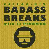 BADASS BREAKS with JJ Pinkman