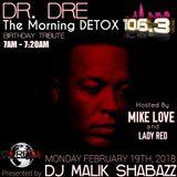 DJ MALIK SHABAZZ - DR. DRE Birthday Tribute on #TheMorningMixtape 106.3 Chicago